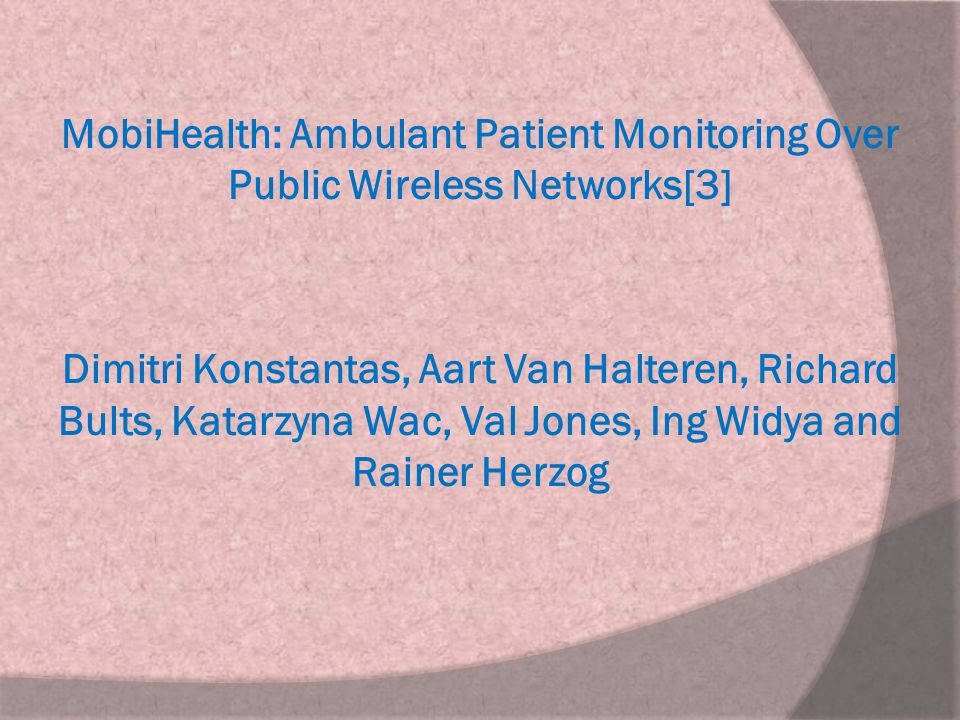 MobiHealth: Ambulant Patient Monitoring Over Public Wireless Networks[3]
